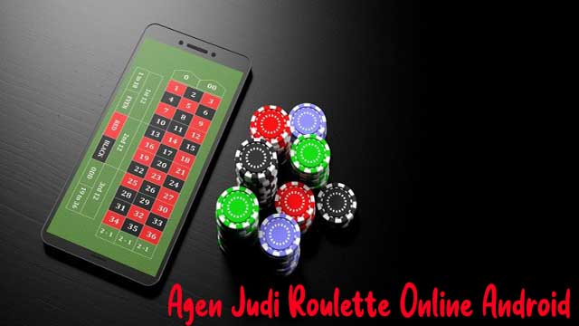 Agen Judi Roulette Online Android